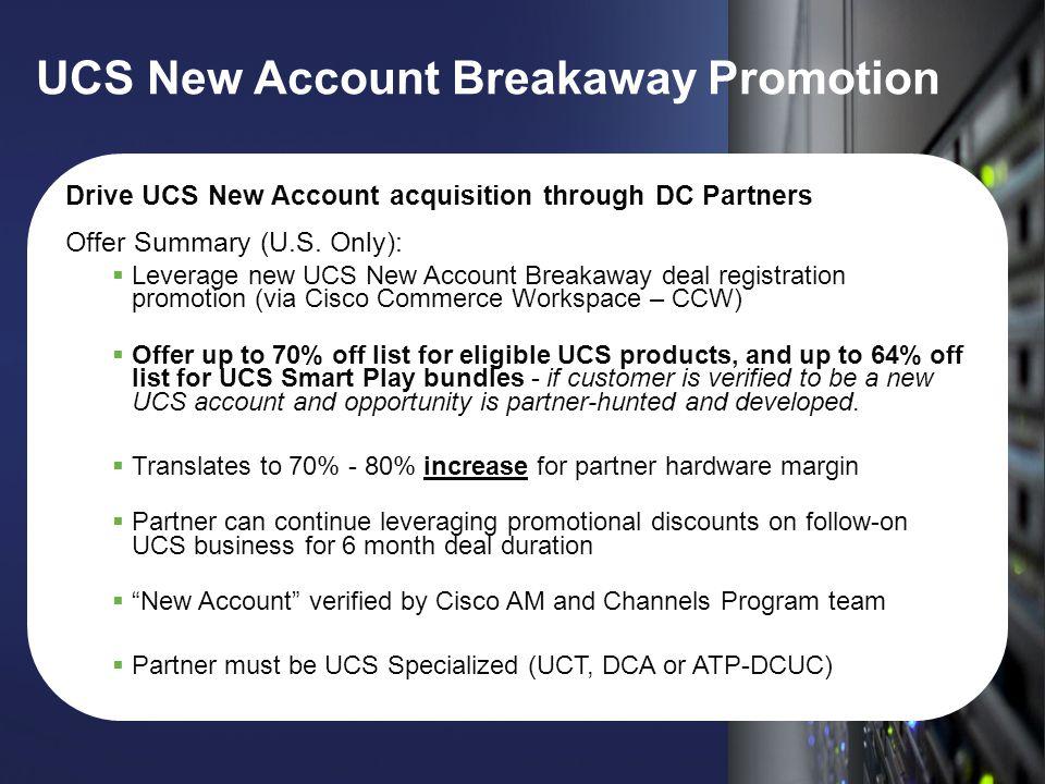 UCS New Account Breakaway Promotion