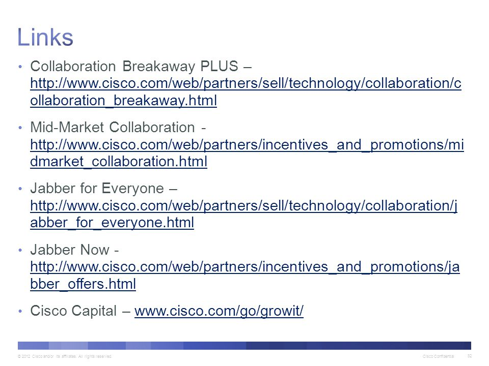Links Collaboration Breakaway PLUS – http://www.cisco.com/web/partners/sell/technology/collaboration/c ollaboration_breakaway.html.