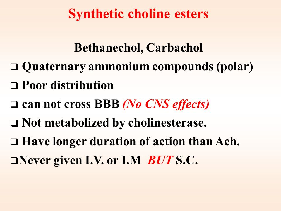 Synthetic choline esters Bethanechol, Carbachol