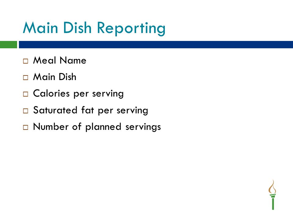 Main Dish Reporting Meal Name Main Dish Calories per serving