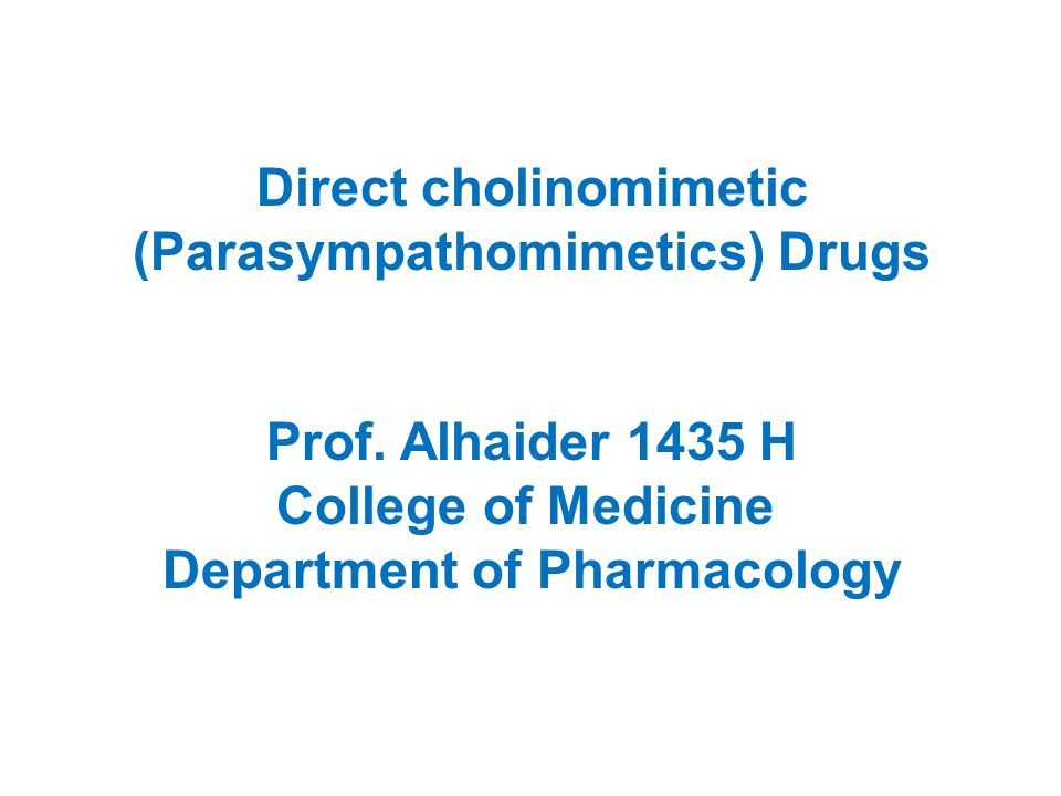 Direct cholinomimetic (Parasympathomimetics) Drugs
