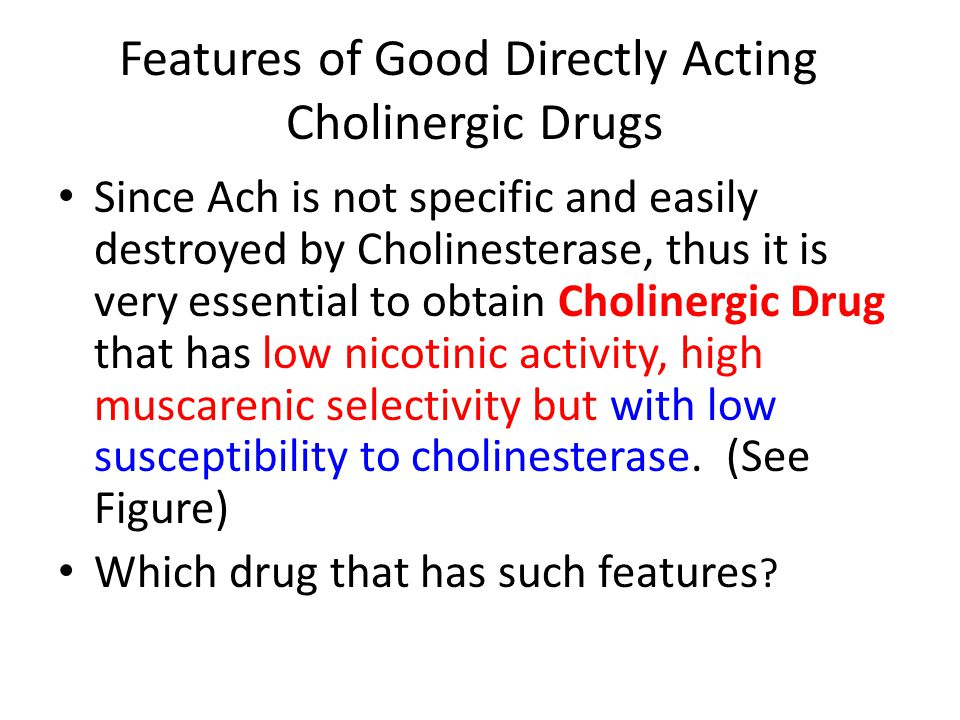 Features of Good Directly Acting Cholinergic Drugs