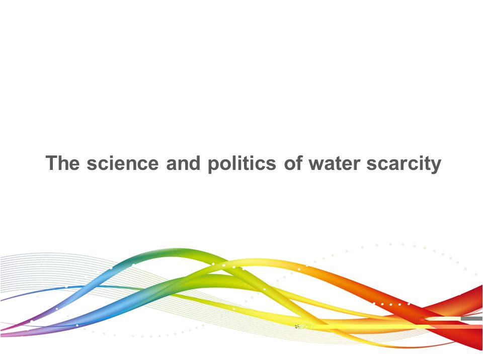 The science and politics of water scarcity