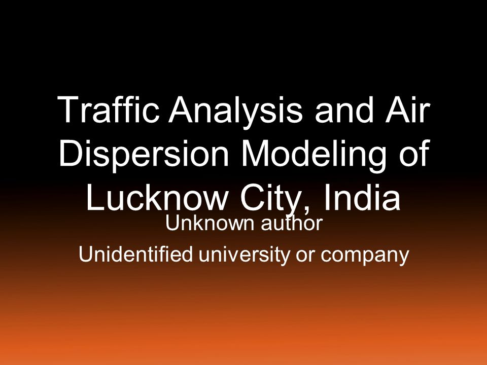 Traffic Analysis and Air Dispersion Modeling of Lucknow City, India