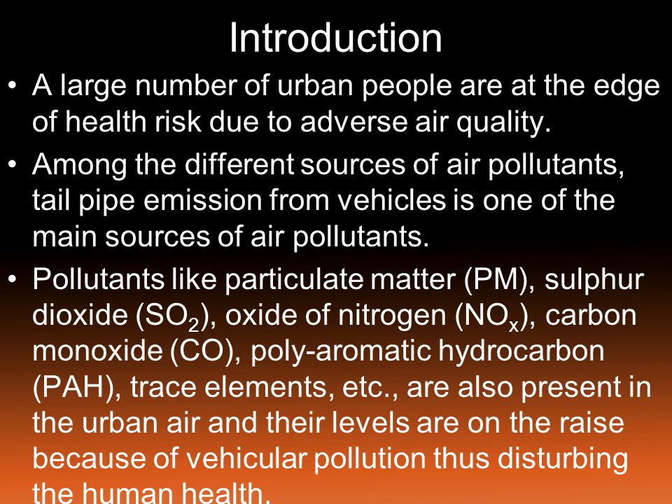 Introduction A large number of urban people are at the edge of health risk due to adverse air quality.