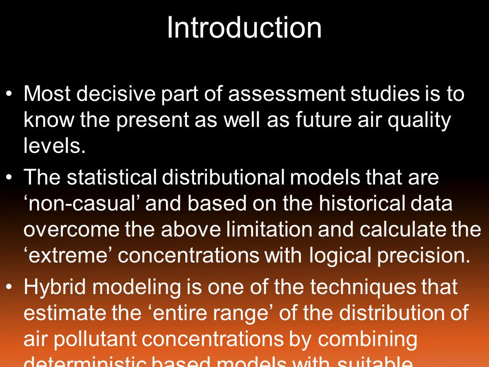 Introduction Most decisive part of assessment studies is to know the present as well as future air quality levels.