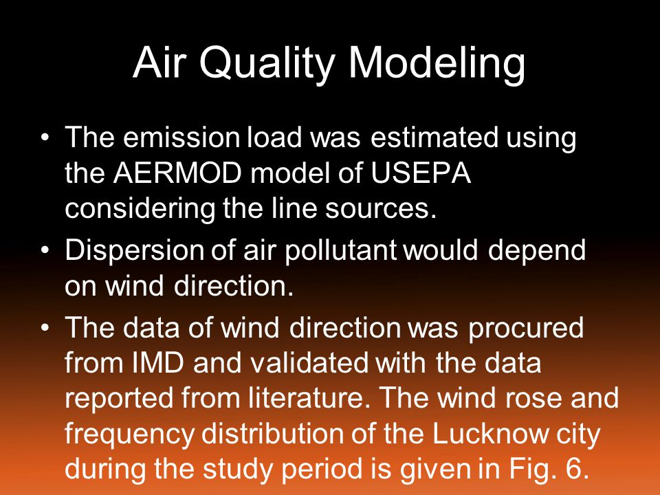 Air Quality Modeling The emission load was estimated using the AERMOD model of USEPA considering the line sources.