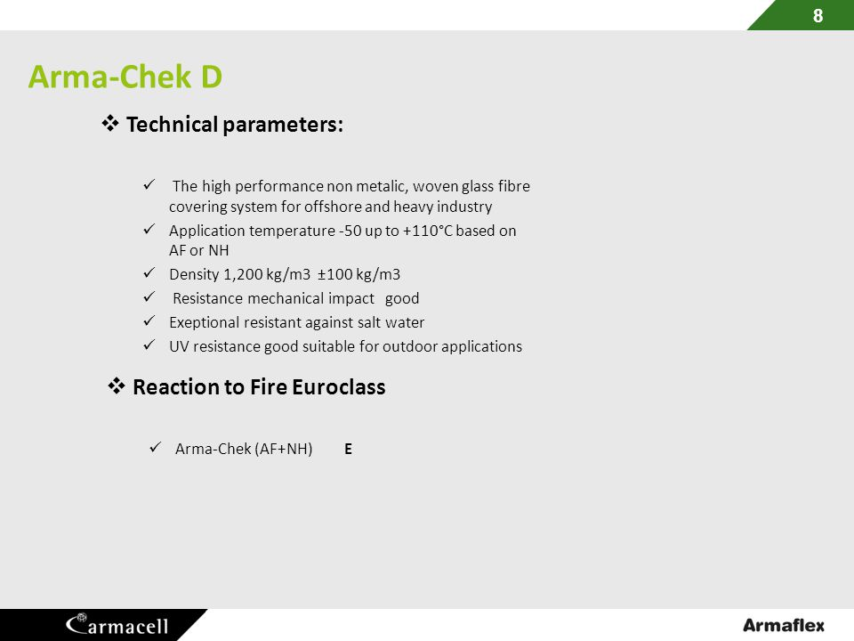 Arma-Chek D Technical parameters: Reaction to Fire Euroclass