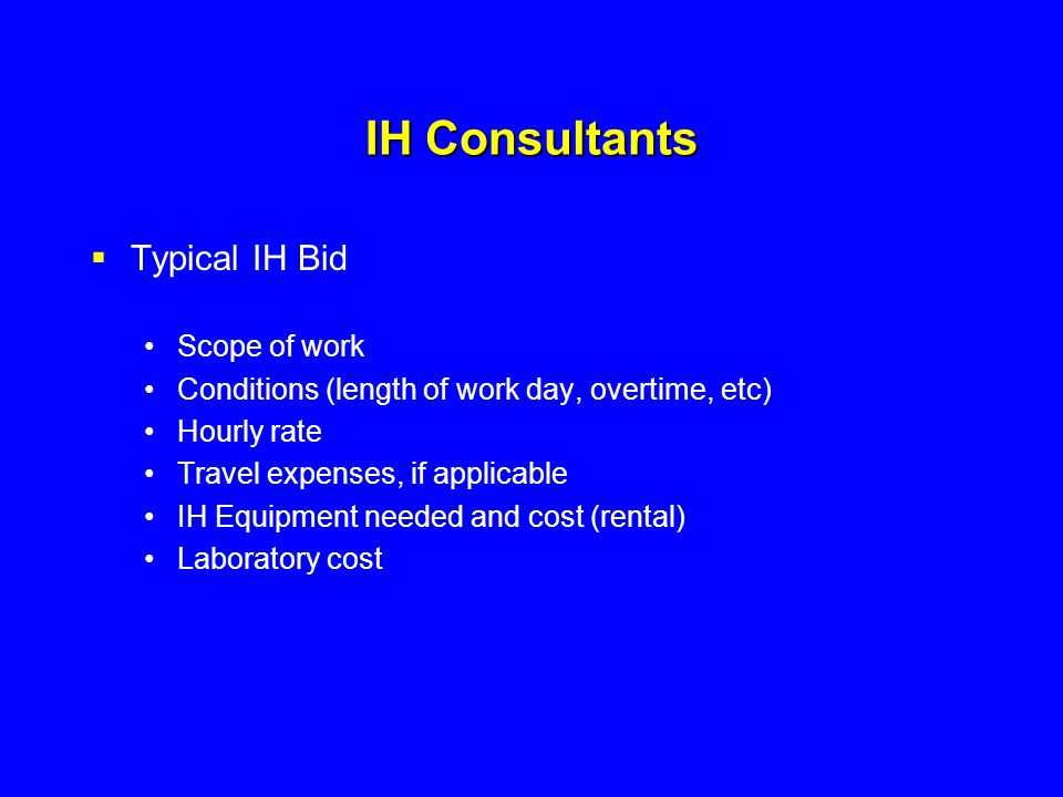 IH Consultants Typical IH Bid Scope of work