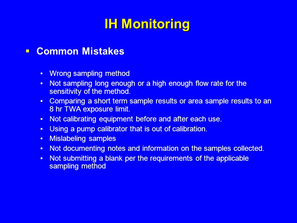 IH Monitoring Common Mistakes Wrong sampling method