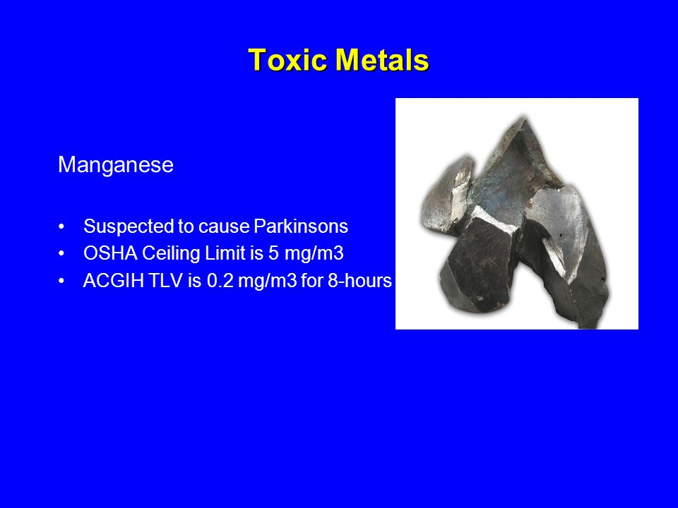 Toxic Metals Manganese Suspected to cause Parkinsons
