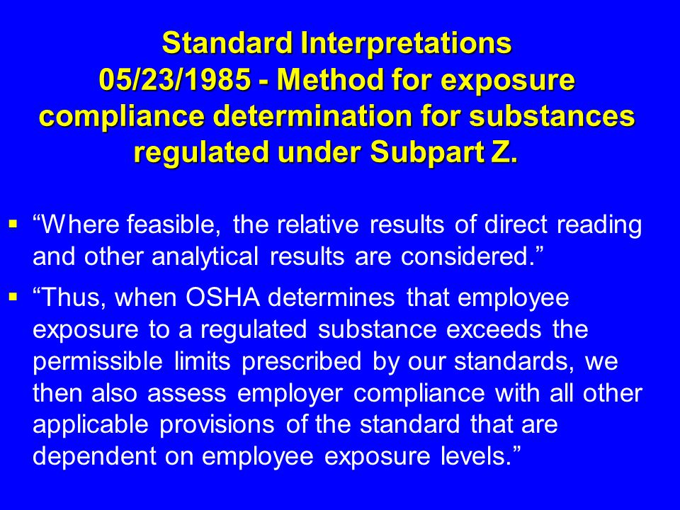 Standard Interpretations 05/23/1985 - Method for exposure compliance determination for substances regulated under Subpart Z.
