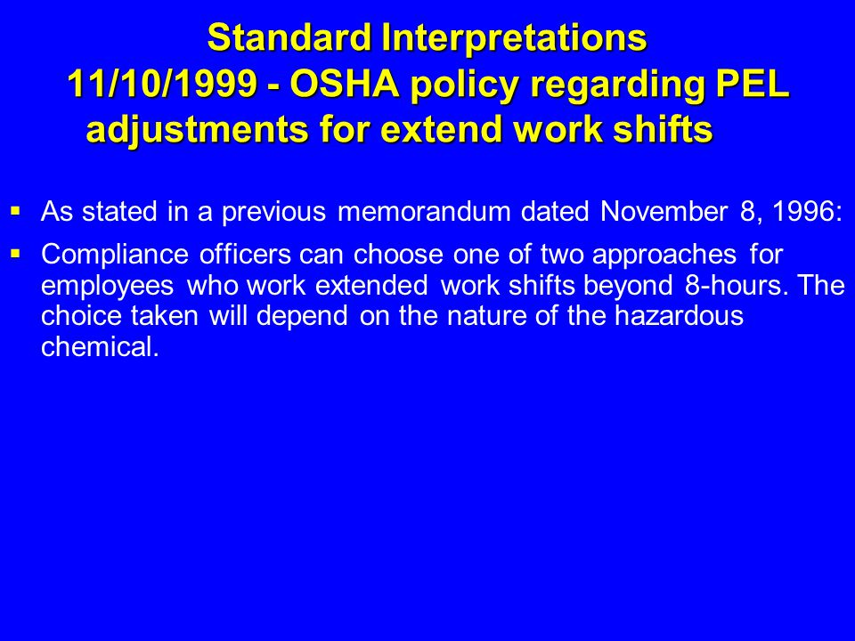 Standard Interpretations 11/10/1999 - OSHA policy regarding PEL adjustments for extend work shifts