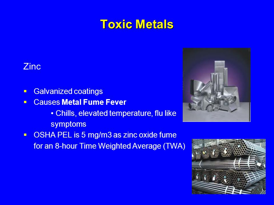 Toxic Metals Zinc Galvanized coatings Causes Metal Fume Fever