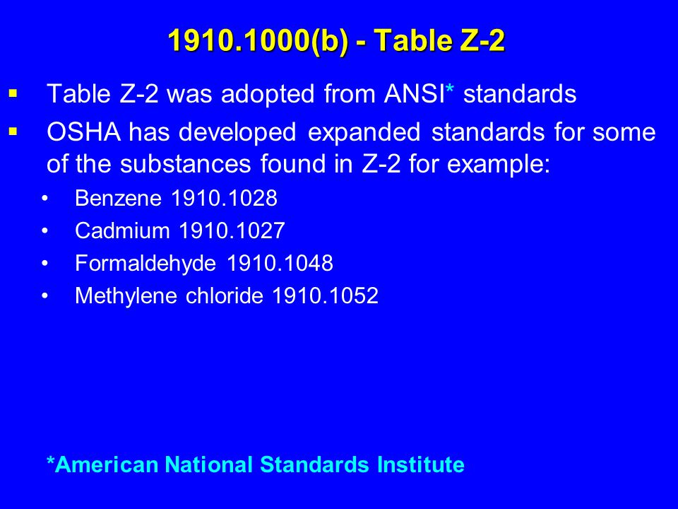1910.1000(b) - Table Z-2 Table Z-2 was adopted from ANSI* standards