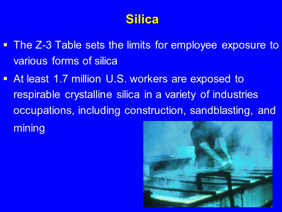 Silica The Z-3 Table sets the limits for employee exposure to various forms of silica.