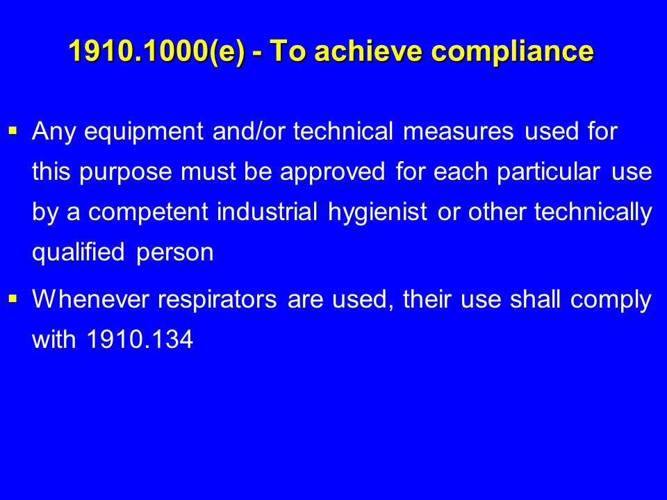 1910.1000(e) - To achieve compliance