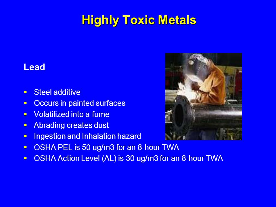 Highly Toxic Metals Lead Steel additive Occurs in painted surfaces