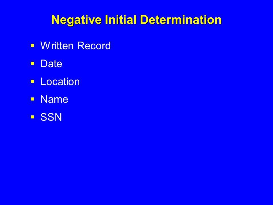 Negative Initial Determination