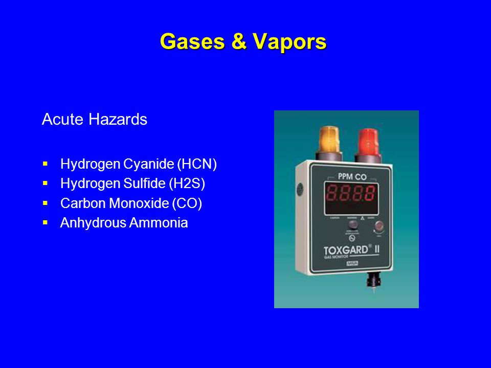 Gases & Vapors Acute Hazards Hydrogen Cyanide (HCN)