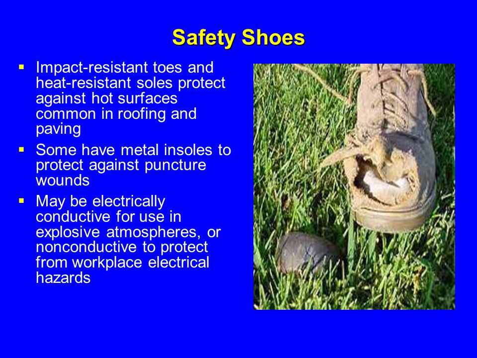 Safety Shoes Impact-resistant toes and heat-resistant soles protect against hot surfaces common in roofing and paving.