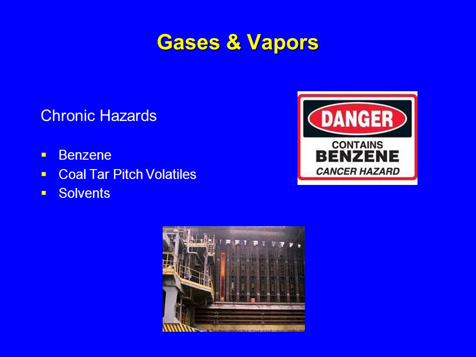 Gases & Vapors Chronic Hazards Benzene Coal Tar Pitch Volatiles