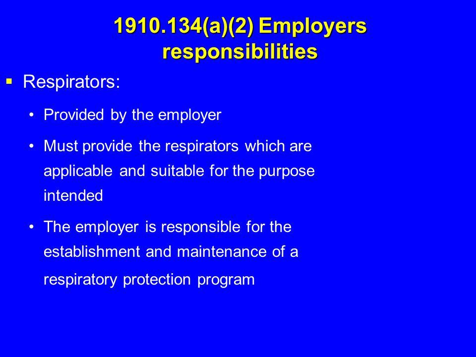 1910.134(a)(2) Employers responsibilities