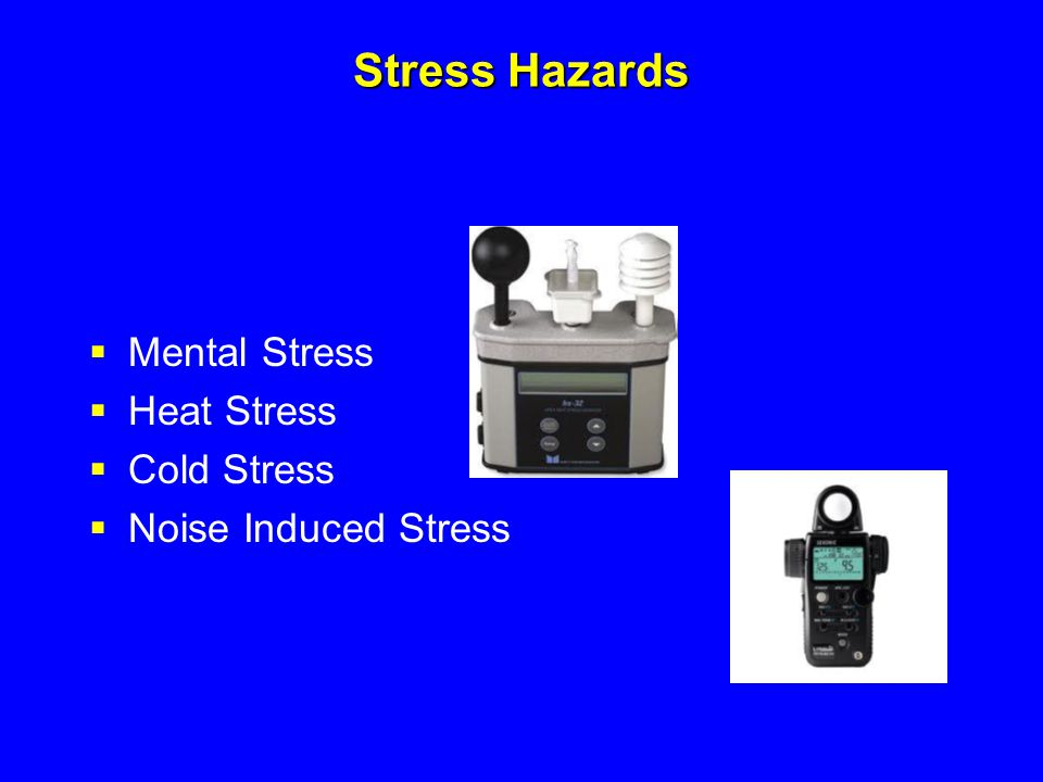 Stress Hazards Mental Stress Heat Stress Cold Stress
