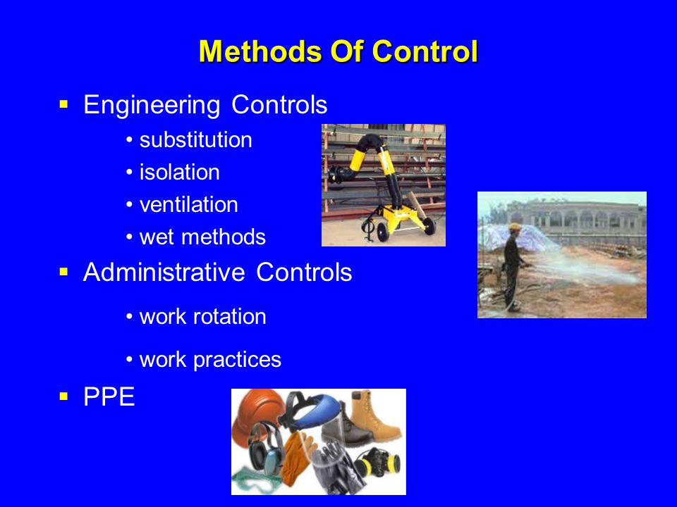 Methods Of Control • work rotation • work practices
