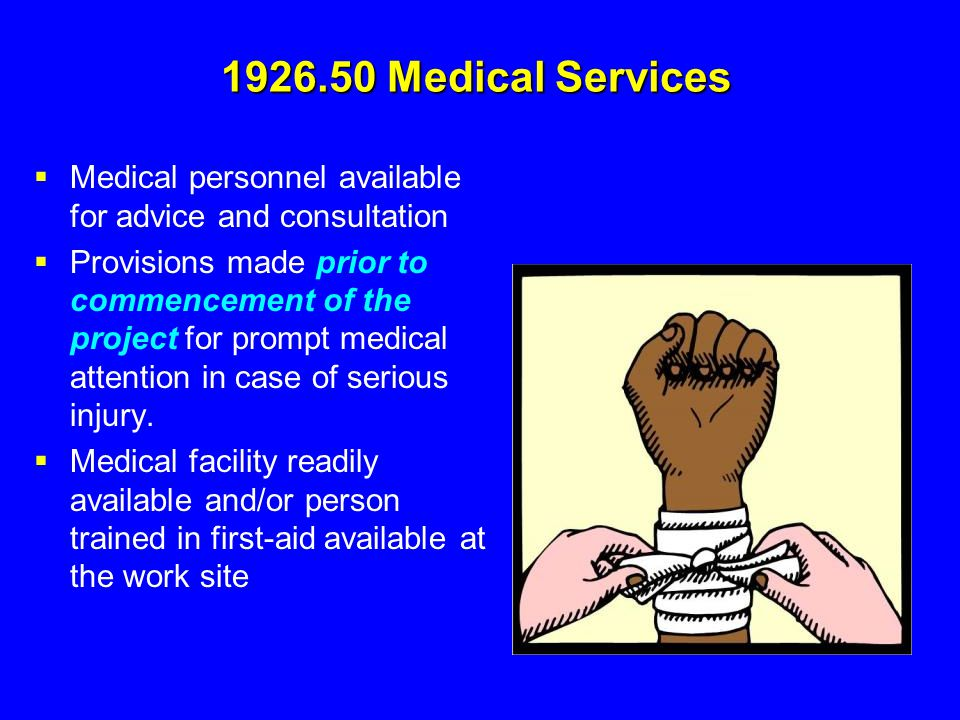 1926.50 Medical Services Medical personnel available for advice and consultation.
