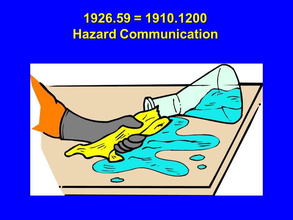 1926.59 = 1910.1200 Hazard Communication