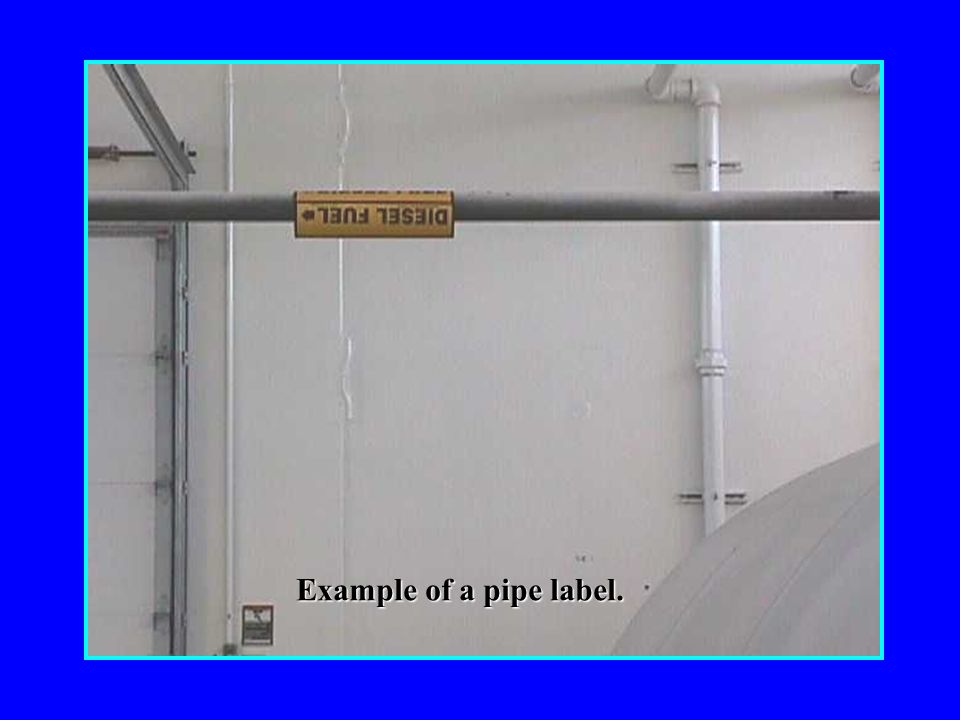 Review slide. Example of a pipe label.