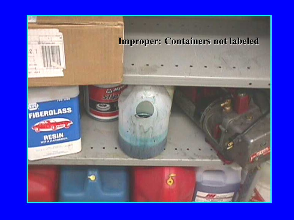 Improper: Containers not labeled
