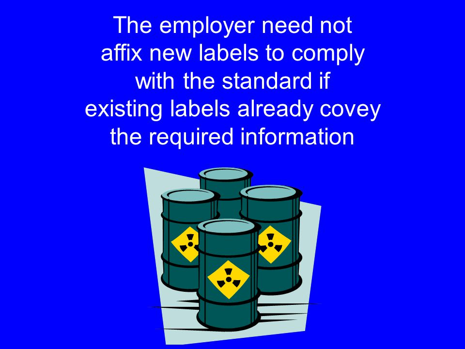 affix new labels to comply with the standard if
