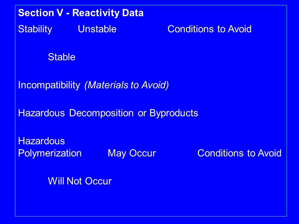 Section V - Reactivity Data Stability Unstable Conditions to Avoid
