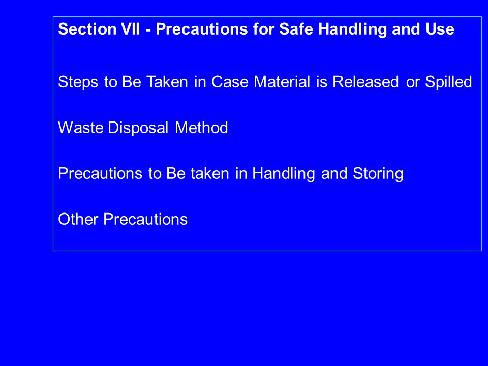 Section VII - Precautions for Safe Handling and Use