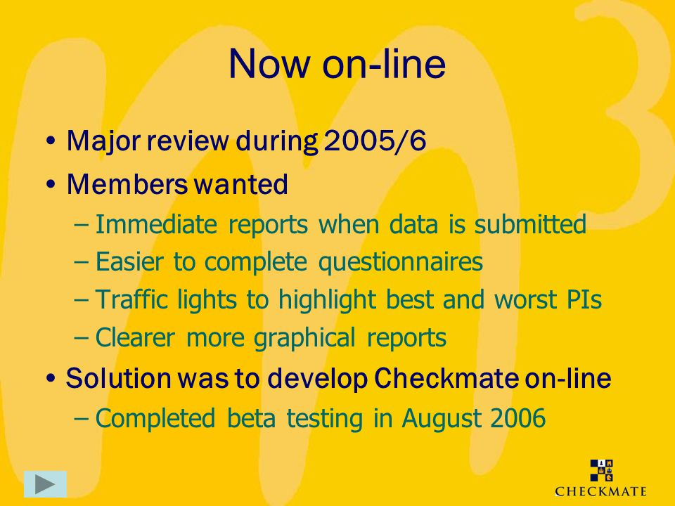 Now on-line Major review during 2005/6 Members wanted
