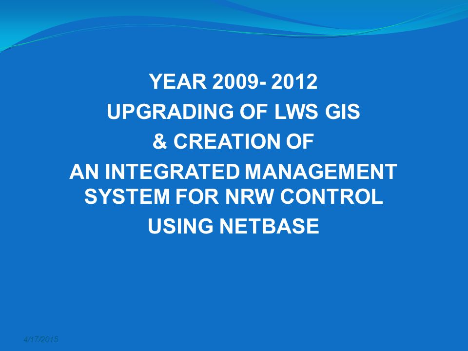 AN INTEGRATED MANAGEMENT SYSTEM FOR NRW CONTROL