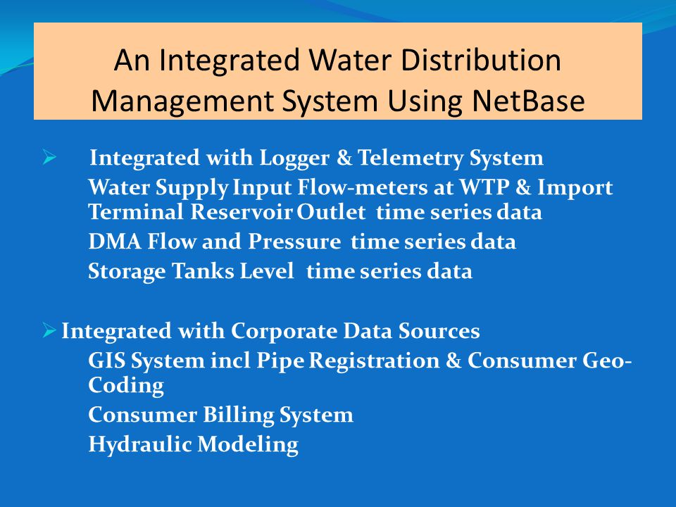 An Integrated Water Distribution Management System Using NetBase