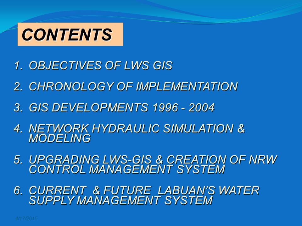 CONTENTS OBJECTIVES OF LWS GIS CHRONOLOGY OF IMPLEMENTATION