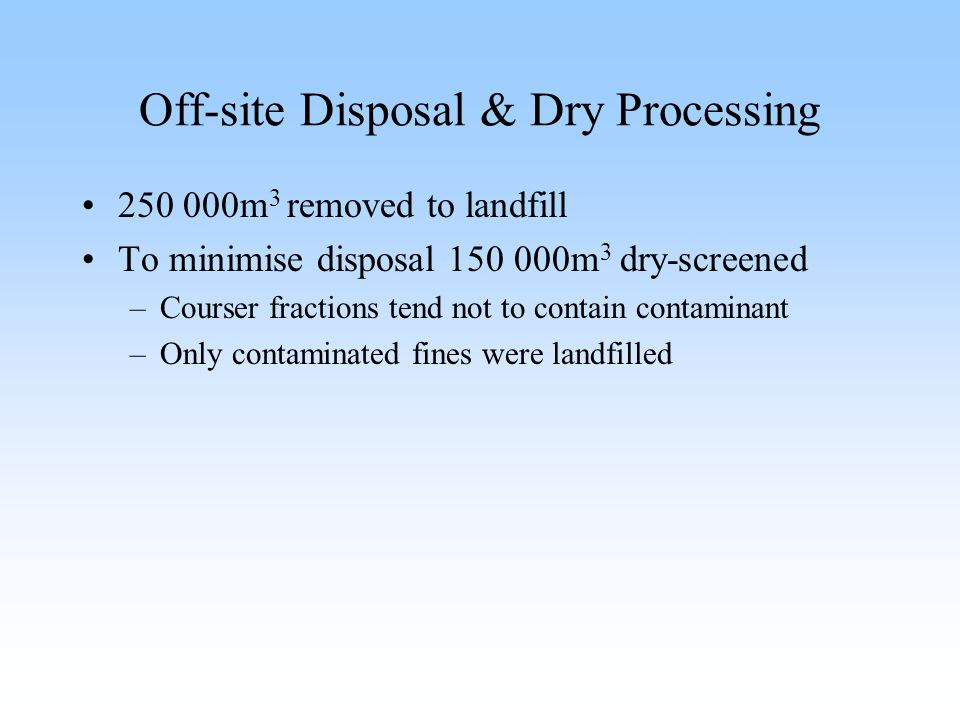 Off-site Disposal & Dry Processing