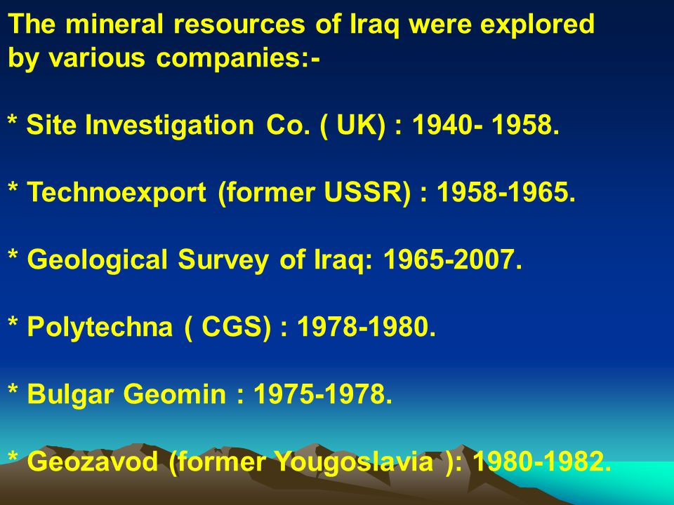 The mineral resources of Iraq were explored