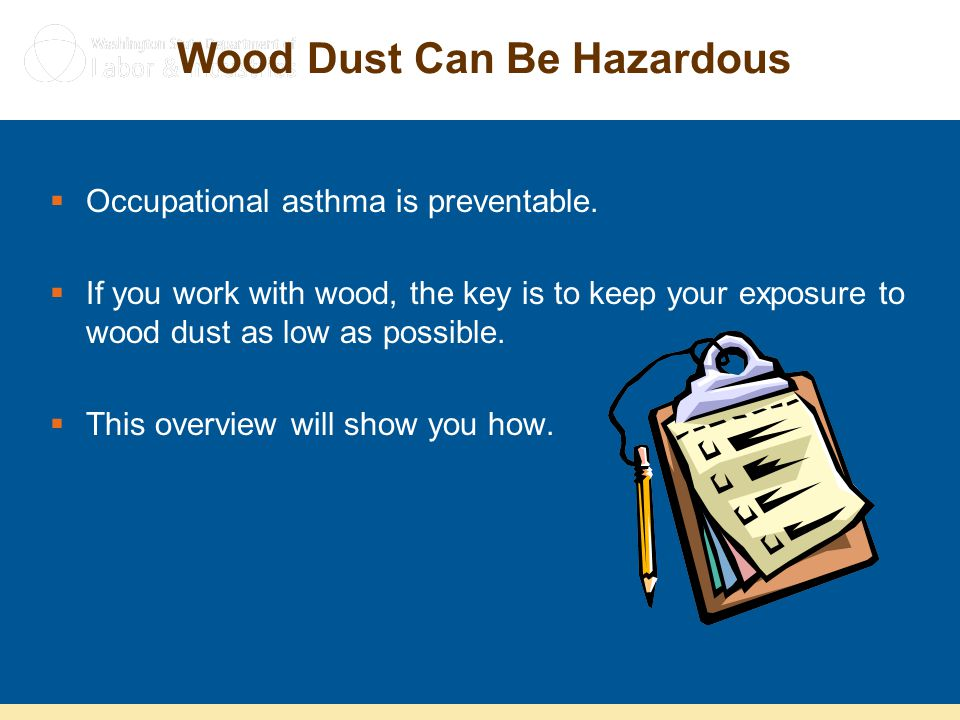 Wood Dust Can Be Hazardous