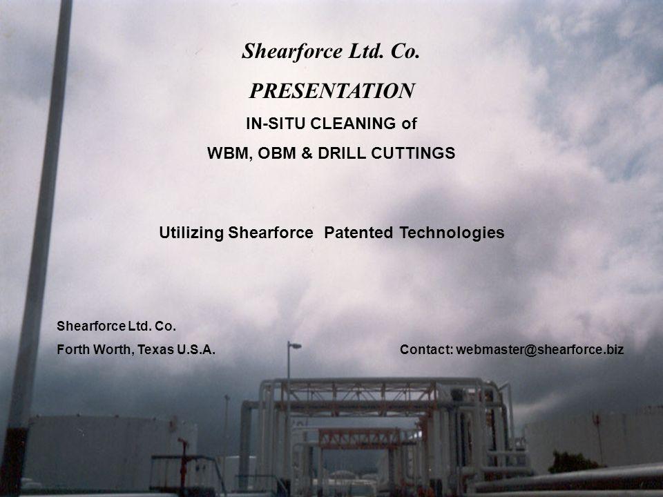 WBM, OBM & DRILL CUTTINGS Utilizing Shearforce Patented Technologies