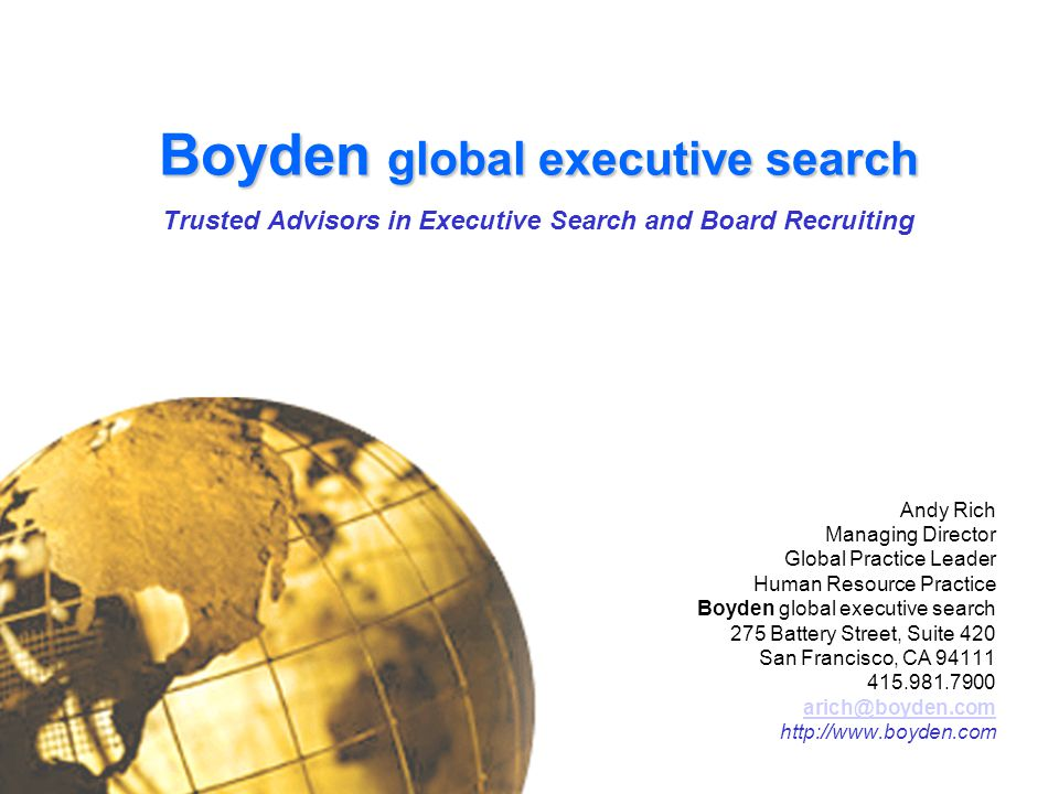 Boyden global executive search Trusted Advisors in Executive Search and Board Recruiting
