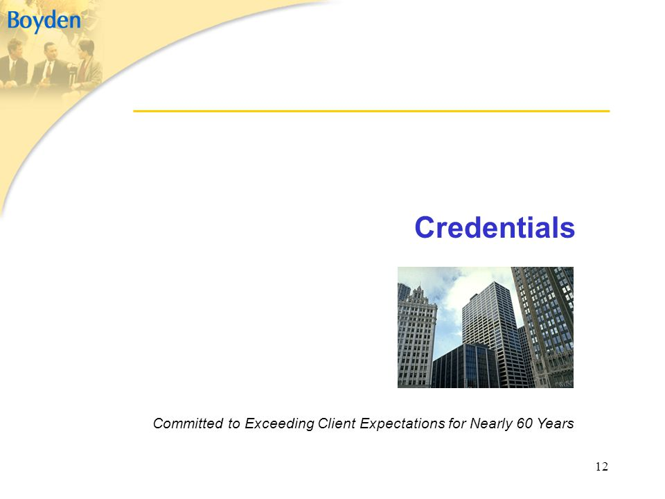 Credentials Committed to Exceeding Client Expectations for Nearly 60 Years