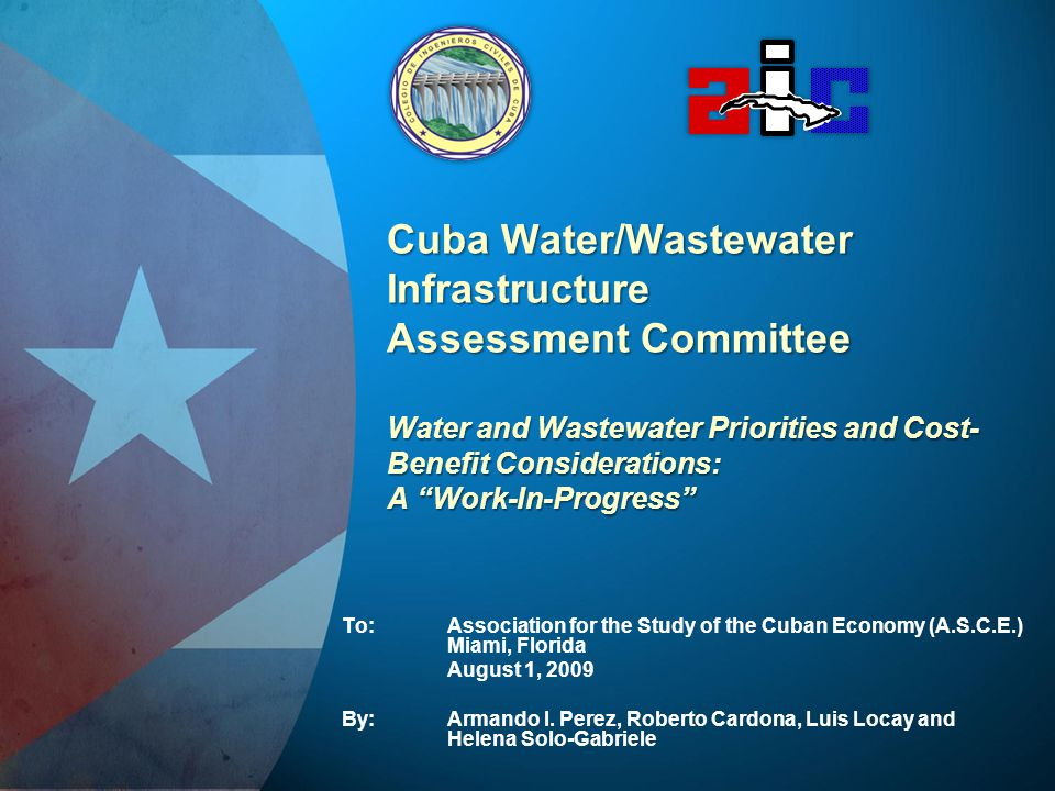 Cuba Water/Wastewater Infrastructure Assessment Committee Water and Wastewater Priorities and Cost-Benefit Considerations: A Work-In-Progress