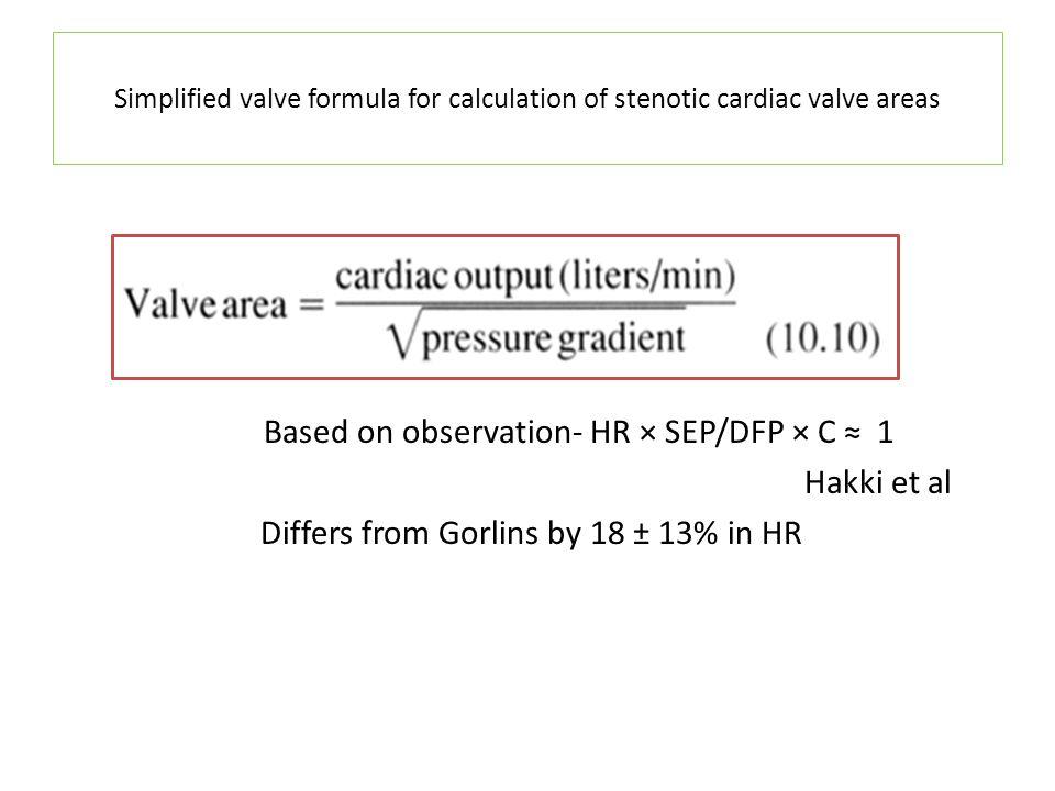 Simplified valve formula for calculation of stenotic cardiac valve areas