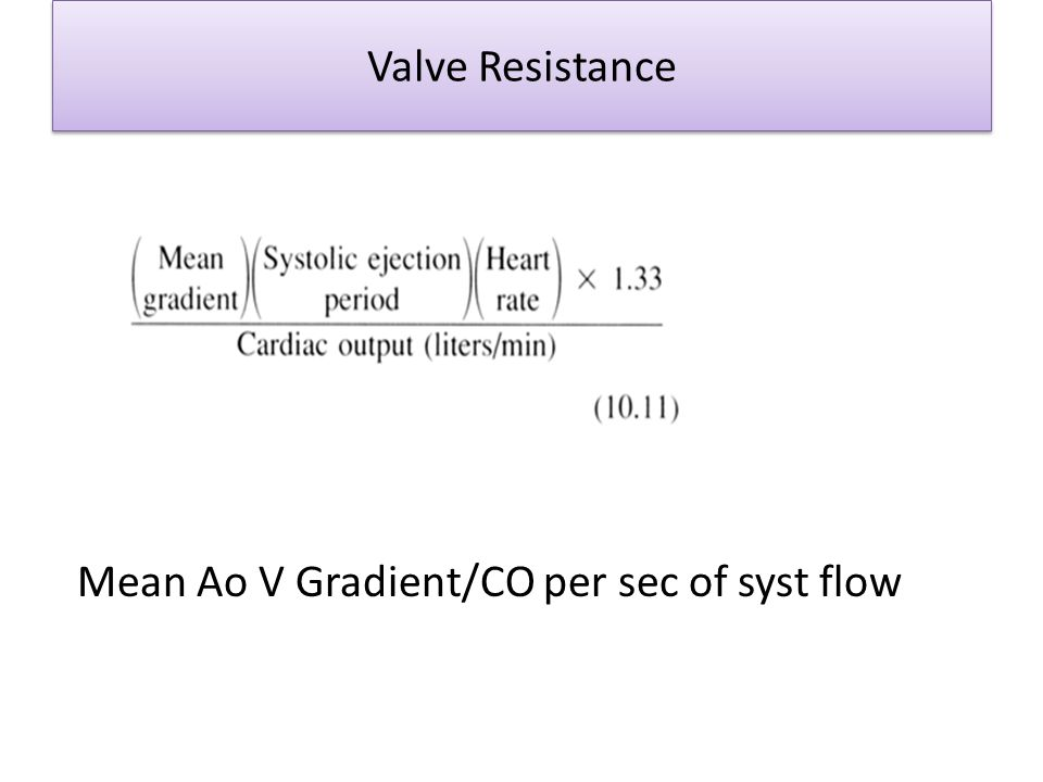 Valve Resistance Mean Ao V Gradient/CO per sec of syst flow