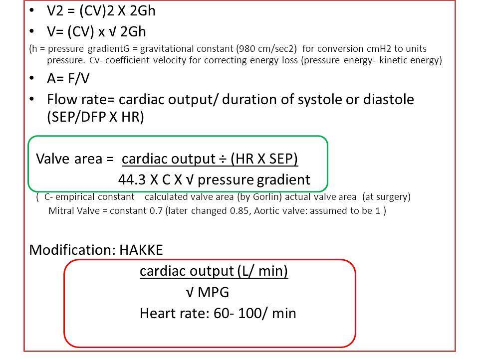 Valve area = cardiac output ÷ (HR X SEP)
